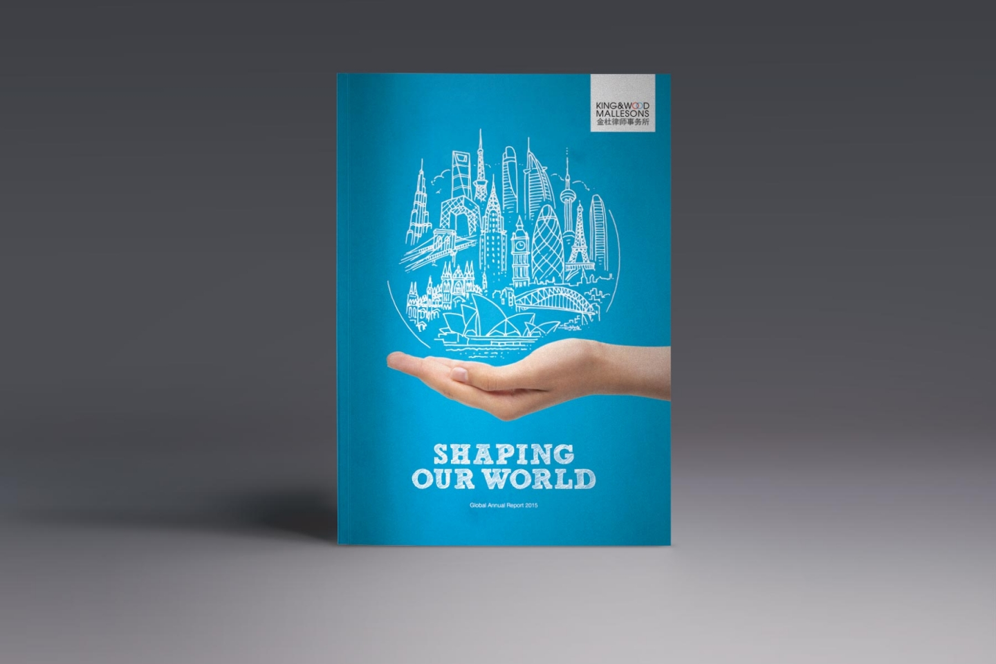 King & Wood Mallesons: Global Annual Report 2015